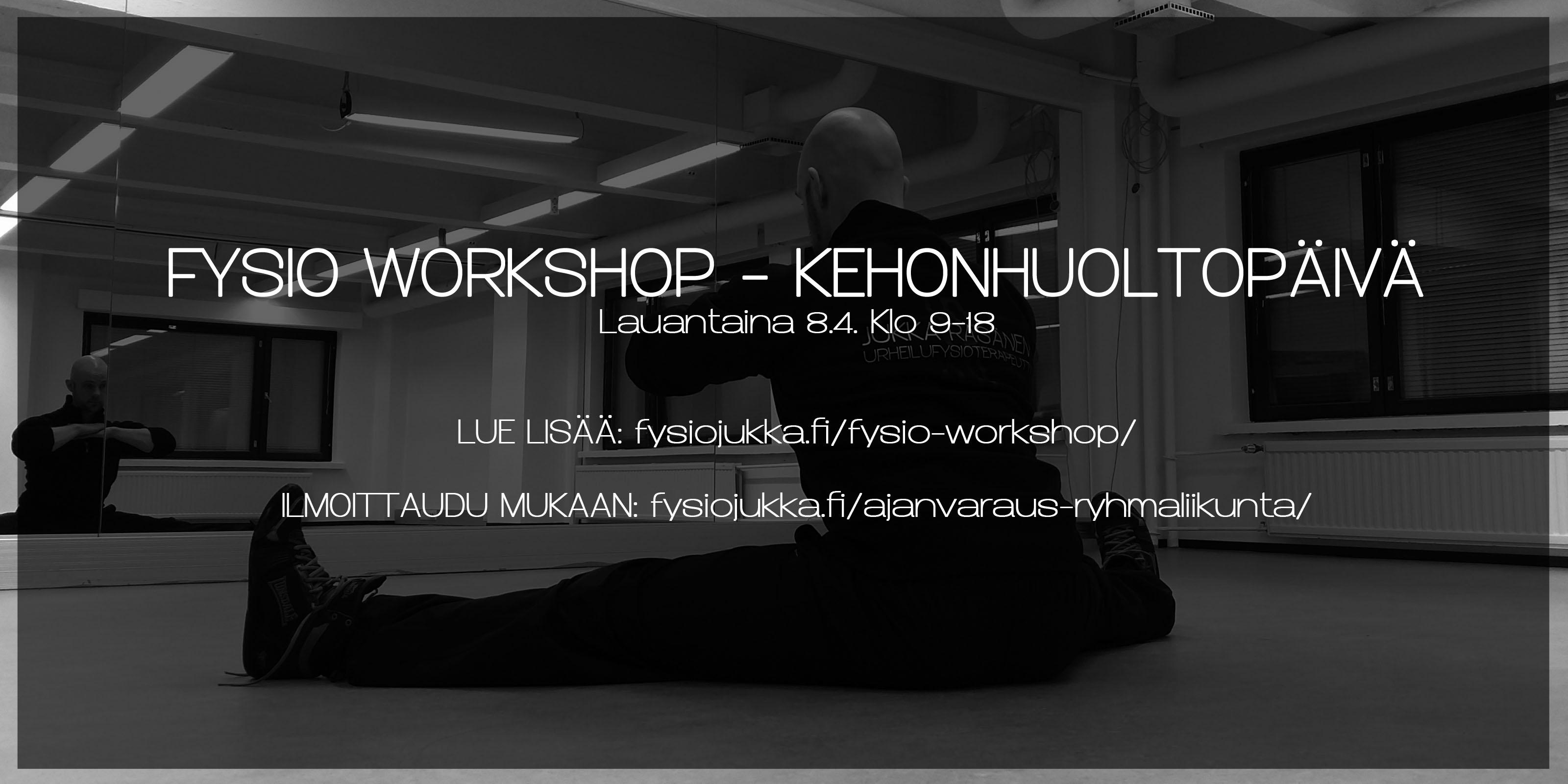 Fysio Workshop- kehonhuoltopäivä lauantaina 8.4. klo 9-18!